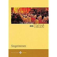 Die Gesänge aus Taizé: Singstimmen