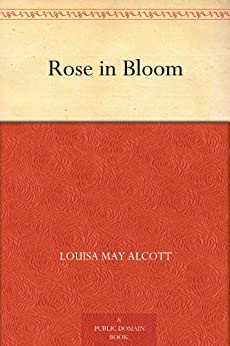 Rose in Bloom (English Edition) par [Alcott, Louisa May]