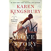 Love Story: A Novel (The Baxter Family, Band 1)