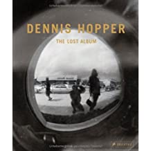 Dennis Hopper. The Lost Album: Vintage Photographien aus den sechziger Jahren. The Lost Album