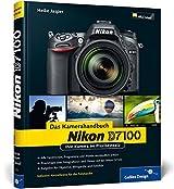Nikon D7100. Das Kamerahandbuch: Ihre Kamera im Praxiseinsatz (Galileo Design)