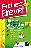 Fiches Brevet: Histoire-Geographie Education Civique 3e by Monique Redout?? (2012-08-10)