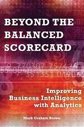 Beyond the Balanced Scorecard: Improving Business Intelligence with Analytics