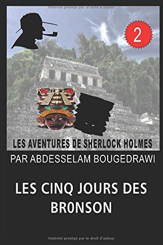Les cinq jours des Bronson. Une aventure de Sherlock Holmes par Abdesselam Bougedrawi