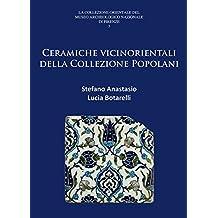 Ceramiche Vicinorientali Della Collezione Popolani (La Collezione Orientale del Museo Archeologico Nazionale di Firenze)