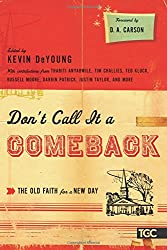 Don't Call It a Comeback: The Old Faith for a New Day (The Gospel Coalition)