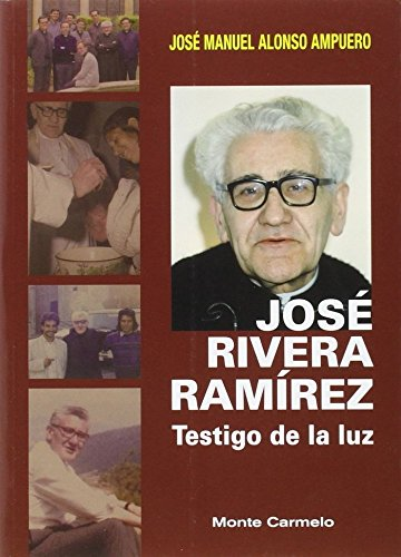 José Rivera Ramírez: Testigo de la luz