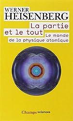 La partie et le tout : Le monde de la physique atomique (Souvenirs, 1920-1965)