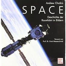 SPACE: Geschichte der Raumfahrt in Bildern