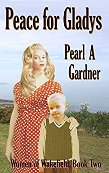 Peace for Gladys (Women of Wakefield Book 2) by [Gardner, Pearl A]