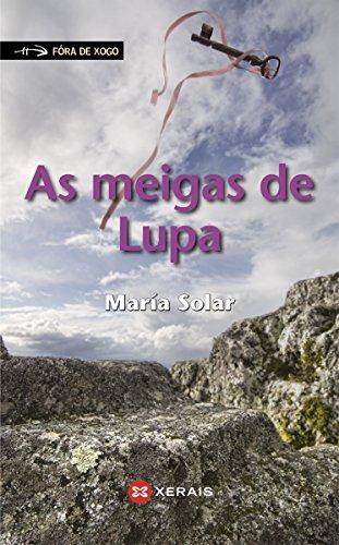 As meigas de Lupa (Infantil E Xuvenil - Fóra De Xogo E-Book) por María Solar