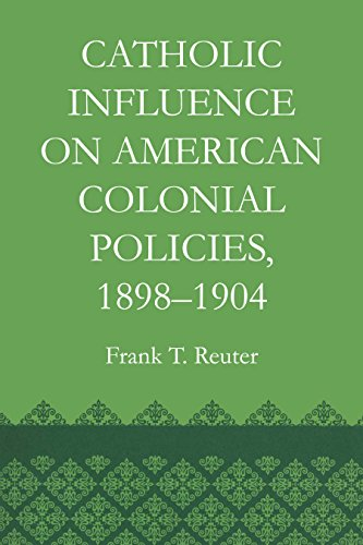 catholic-influence-on-american-colonial-policies-1898-1904