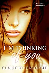 I´M THINKING of you (Erotischer Liebesroman)