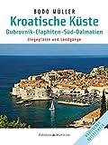 Kroatische Küste - Dubrovnik: Elaphiten  Süd-Dalmatien / Liegeplätze und Landgänge