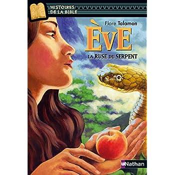 Eve, la ruse du serpent - Histoires de la Bible - Dès 11 ans (07)