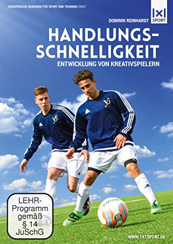 Handlungsschnelligkeit - Entwicklung von Kreativspielern im Fußball -