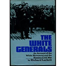The White generals; an account of the White movement and the Russian Civil War