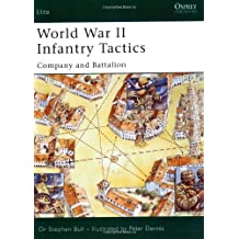 World War II Infantry Tactics (2): Company and Battalion (Elite, Band 122)