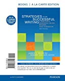 Strategies for Successful Writing: A Rhetoric, Research Guide, Reader, and Handbook, Books a la Carte Edition