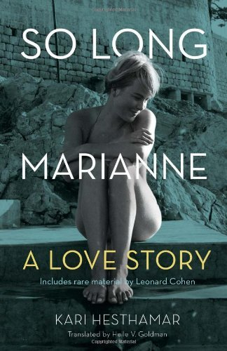 So Long, Marianne: A Love Story ? includes rare material by Leonard Cohen by Kari Hesthamar (2014-06-10)