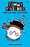 Timmy Failure: Now Look What You've Done by Stephan Pastis (2014-02-25)