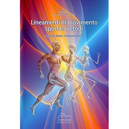 Lineamenti Di Movimento. Sport E Metodi
