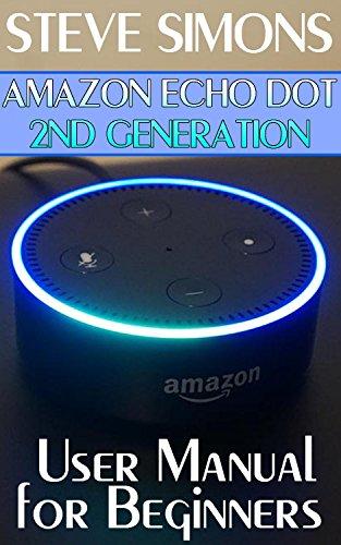 amazon-echo-dot-2nd-generation-user-manual-for-beginners-amazon-dot-for-beginners-amazon-dot-user-gu