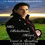 His Rebellious Heart: The Rebels, Rakes, and Rogues Series