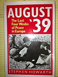 August '39: The Last Four Weeks of Peace in Europe