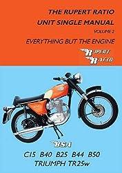 The Rupert Ratio Unit Single Manual: Everything but the Engine BSA C15, B40, B25, B44, B50, Triumph TR25W