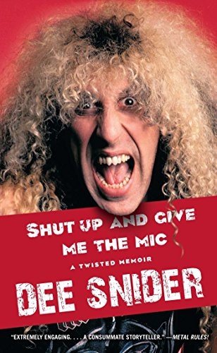 Shut Up and Give Me the Mic by Dee Snider (6-Jun-2013) Paperback
