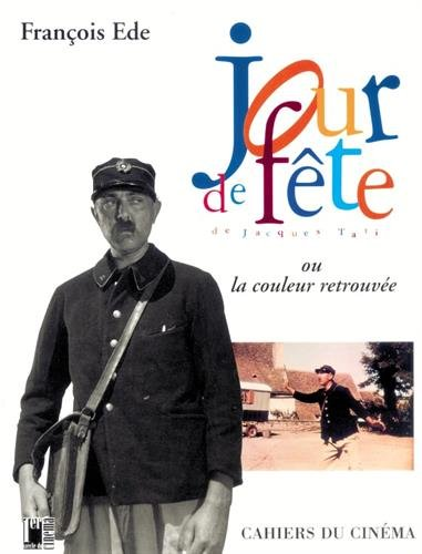 JOUR DE FÊTE de Jacques Tati ou la couleur retrouvée