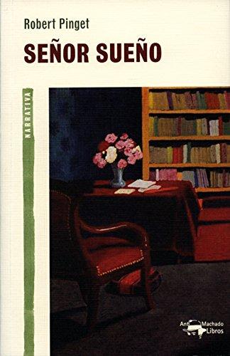 Señor Sueño (A. Machado nº 12) por Robert Pinget