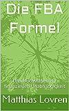 Die FBA Formel: Drei Buchstaben zur finanziellen Unabhängigkeit