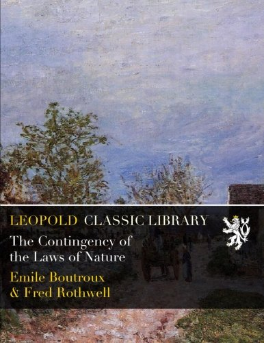 The Contingency of the Laws of Nature por Emile Boutroux