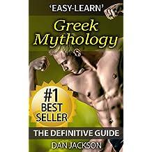 Greek Mythology: The Definitive Guide:Titans, Zeus, Hercules, Ancient Greece, Greek Gods, Athena, Hades (Greek Mythology, Gods, Goddesses, Ancient Greece) (English Edition)