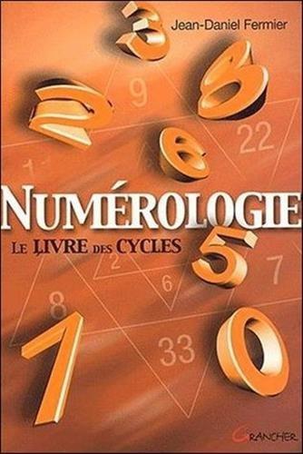 Numrologie - Le livre des cycles