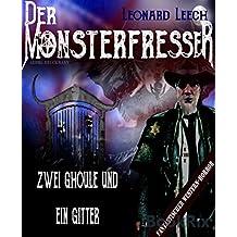 Zwei Ghoule und ein Gitter: (Leonard Leech - Der Monsterfresser 8)