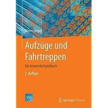 Aufzüge und Fahrtreppen: Ein Anwenderhandbuch (VDI-Buch)