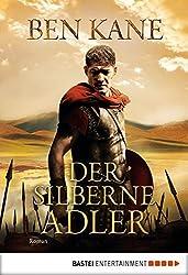 Der silberne Adler: Roman (Forgotten Legion-Chronicles 2)