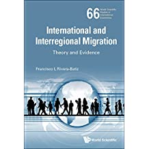 International and Interregional Migration:Theory and Evidence (World Scientific Studies in International Economics)