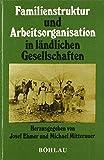 Familienstruktur und Arbeitsorganisation in ländlichen Gesellschaften -
