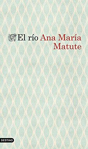 El río (Volumen independiente nº 1) por Ana María Matute