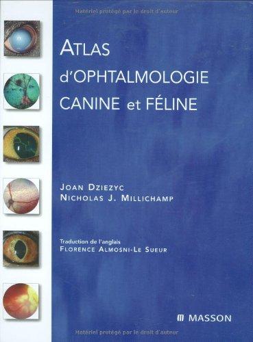 Atlas d'ophtalmologie canine et féline (Ancien prix éditeur : 97 euros)