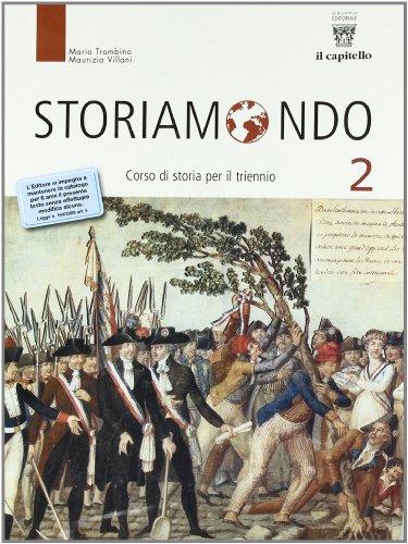 Storiamondo 2: I segreti del tempo. Per la Scuola media