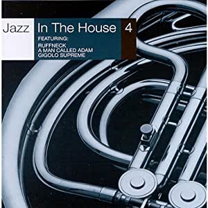 Jazz in the house 4 music for Jazz house music