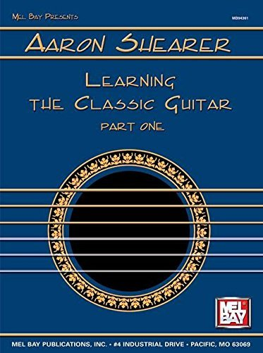 Portada del libro Mel Bay Learning the Classic Guitar: Part 1 by Aaron Shearer (1990-11-01)