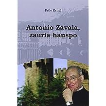Antonio Zavala, zauria hauspo (Hauspoa)