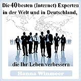 Die 40 besten (Internet) Experten in der Welt und in Deutschland, die Ihr Leben verbessern