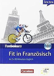 Lextra - Französisch - Turbokurs: A1-A2 - Fit in Französisch: In 2 x 10 Minuten täglich. Selbstlernbuch mit Hör-CD